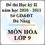 Đề kiểm tra học kì II môn Hóa lớp 9 năm học 2010 - 2011 (Sở GD và ĐT Đà Nẵng)