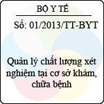 Thông tư 01/2013/TT-BYT hướng dẫn thực hiện quản lý chất lượng xét nghiệm tại cơ sở khám, chữa bệnh