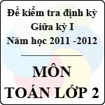 Đề kiểm tra giữa kỳ môn Toán lớp 2 năm học 2011 - 2012 bài kiểm tra toán lớp 2
