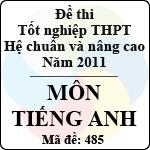 Đề thi tốt nghiệp THPT năm 2011 hệ chuẩn và nâng cao - môn tiếng Anh (Mã đề 485) đề thi tiếng anh