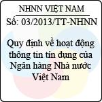Thông tư 03/2013/TT-NHNN quy định về hoạt động thông tin tín dụng của ngân hàng nhà nước việt nam