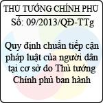 Quyết định 09/2013/QĐ-TTg quy định chuẩn tiếp cận pháp luật của người dân tại cơ sở