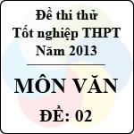 Đề thi thử tốt nghiệp THPT năm 2013 - môn Ngữ văn (Đề 2)