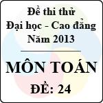 Đề thi thử Đại học năm 2013 - môn Toán (Đề 24) luyện thi đại học môn toán