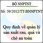 Thông tư số 59/2012/TT-BNNPTNT quy định về quản lý sản xuất rau, quả và chè an toàn