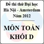 Đề thi thử Đại học năm 2013 - môn Toán khối D (THPT chuyên Hà Nội - Amsterdam) đề thi thử đại học