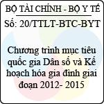 Thông tư liên tịch 20/2013/TTLT-BTC-BYT chương trình mục tiêu quốc gia dân số và kế hoạch hóa gia đình giai đoạn 2012- 2015