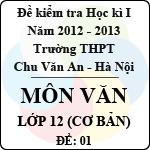 Đề thi học kì I môn Ngữ Văn lớp 12 cơ bản dành cho các lớp A (Đề 01) - THPT Chu Văn An (2012 - 2013) đề thi học kì