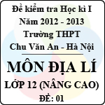 Đề thi học kì I môn Địa lý lớp 12 nâng cao (Đề 01) - THPT Chu Văn An (2012 - 2013) đề thi học kì