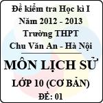 Đề thi học kì I môn Lịch sử lớp 10 cơ bản (Đề 01) - THPT Chu Văn An (2012 - 2013) đề thi học kì