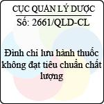 Công văn 2661/QLD-CL đình chỉ lưu hành thuốc không đạt tiêu chuẩn chất lượng