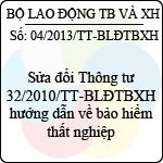 Thông tư 04/2013/TT-BLĐTBXH hướng dẫn về bảo hiểm thất nghiệp