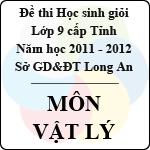 Đề thi học sinh giỏi tỉnh Long An lớp 9 năm 2012 môn Vật lý sở gd&đt long an