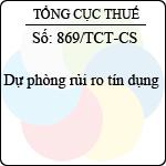 Công văn 869/TCT-CS dự phòng rủi ro tín dụng