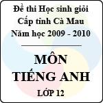 Đề thi học sinh giỏi tỉnh Cà Mau lớp 12 năm 2010 môn Tiếng Anh đề thi học sinh giỏi