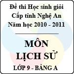 Đề thi học sinh giỏi tỉnh Nghệ An năm 2010 - 2011 môn Lịch sử lớp 9 Bảng A (Có đáp án) sở gd&đt nghệ an
