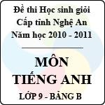 Đề thi học sinh giỏi tỉnh Nghệ An năm 2010 - 2011 môn Tiếng Anh lớp 9 Bảng B (Có đáp án) sở gd&đt nghệ an