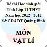 Đề thi học sinh giỏi lớp 11 THPT tỉnh Quảng Bình năm học 2012 - 2013 môn Vật lí - Có đáp án sở gd&đt quảng bình