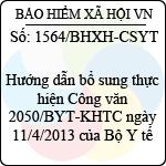 Công văn 1564/BHXH-CSYT hướng dẫn bổ sung thực hiện công văn 2050/byt-khtc