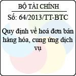 Thông tư 64/2013/TT-BTC quy định về hoá đơn bán hàng hóa, cung ứng dịch vụ