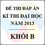 Đề thi - Đáp án thi Đại học năm 2013 - Khối B môn toán, sinh, hóa - bộ gd-đt công bố