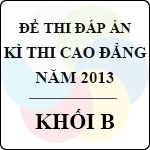 Đề thi - Đáp án thi Cao đẳng năm 2013 - Khối B môn toán, hóa, sinh - bộ gd&đt công bố