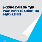 Hướng dẫn ôn thi môn Kinh tế chính trị Mác - Lênin