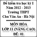 Đề thi học kì I môn Hóa lớp 11 nâng cao dành cho các lớp A (Đề 01) - THPT Chu Văn An (2012 - 2013) đề thi học kì lớp 11