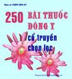 250 bài thuốc Đông y cổ truyền chọn lọc - Ebook