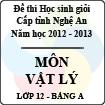 Đề thi học sinh giỏi tỉnh Nghệ An năm 2012 - 2013 môn Vật lý lớp 12 Bảng A (Có đáp án)
