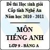 Đề thi học sinh giỏi tỉnh Nghệ An năm 2010 - 2011 môn Tiếng Anh lớp 9 Bảng A (Có đáp án)