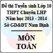 Đề thi tuyển sinh lớp 10 THPT chuyên Lê Hồng Phong tỉnh Nam Định năm học 2013 - 2014 môn Toán