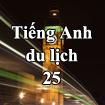 Tiếng Anh du lịch - Bài 25