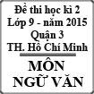 Đề thi học kì 2 môn Ngữ văn lớp 9 năm 2015 Quận 3, Thành phố Hồ Chí Minh