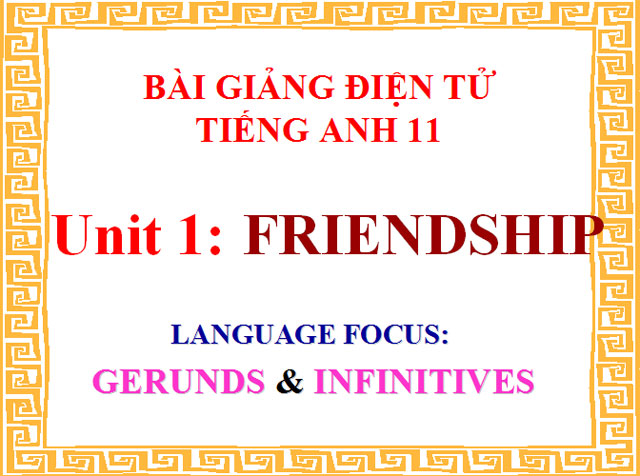 Tiếng Anh 11 Unit 1: Friendship