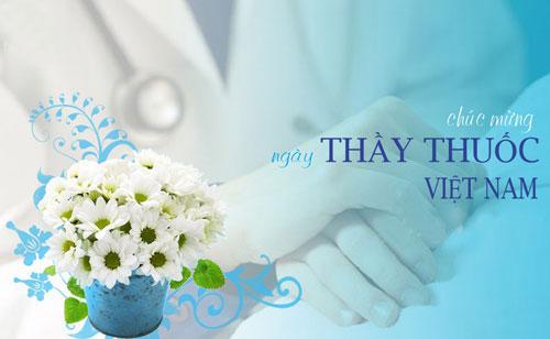 Những lời chúc ý nhất cho ngày Thầy thuốc Việt Nam 27-2