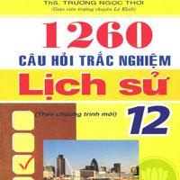 1260 câu hỏi trắc nghiệm Lịch sử lớp 12