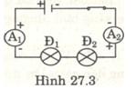 Giải bài tập SBT Vật lý lớp 7 bài 27: Thực hành: Đo cường độ dòng điện và hiệu điện thế đối với đoạn mạch nối tiếp