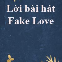 Lời bài hát Fake Love - BTS