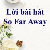 Lời bài hát So Far Away - Jamie Scott