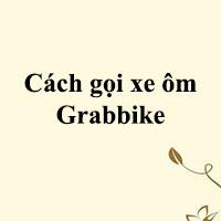Cách gọi xe ôm Grabbike