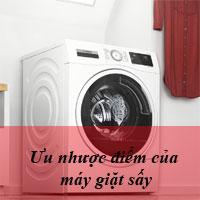 Cùng tìm hiểu ưu nhược điểm của máy giặt sấy