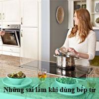 Những sai lầm tai hại khi sử dụng bếp điện từ