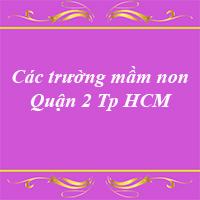 Các trường mầm non quận 2 thành phố Hồ Chí Minh