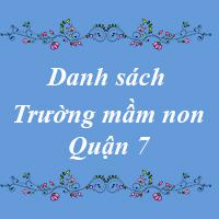 Các trường mầm non quận 7 thành phố Hồ Chí Minh