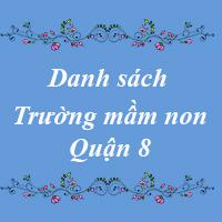 Các trường mầm non quận 8 thành phố Hồ Chí Minh