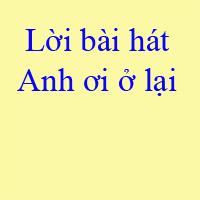 Lời bài hát Anh ơi ở lại - Chi Pu